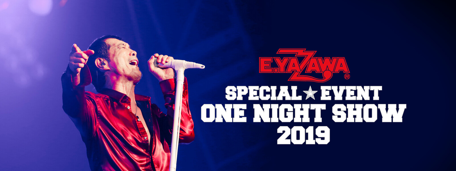 E.YAZAWA SPECIAL EVENT 「ONE NIGHT SHOW 2019」 動画
